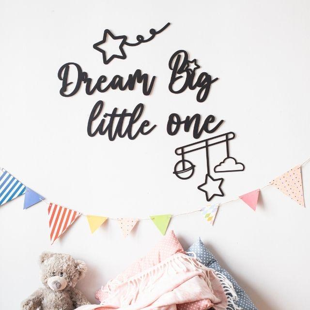Dream Big Little One Ahşap Duvar Yazısı