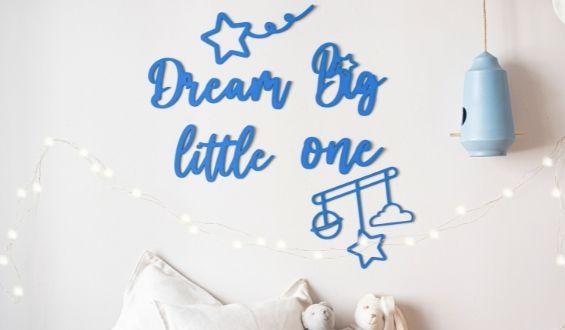 Dream Big Little One Ahşap Duvar Yazısı - Mavi